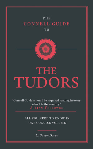 The Connell Guide to The Tudors - RELEASE DATE 28 FEBRUARY 2017
