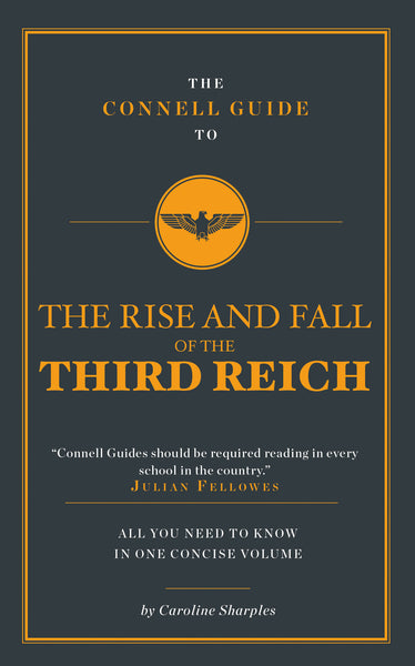 The Connell Guide to The Third Reich - AVAILABLE NOW!