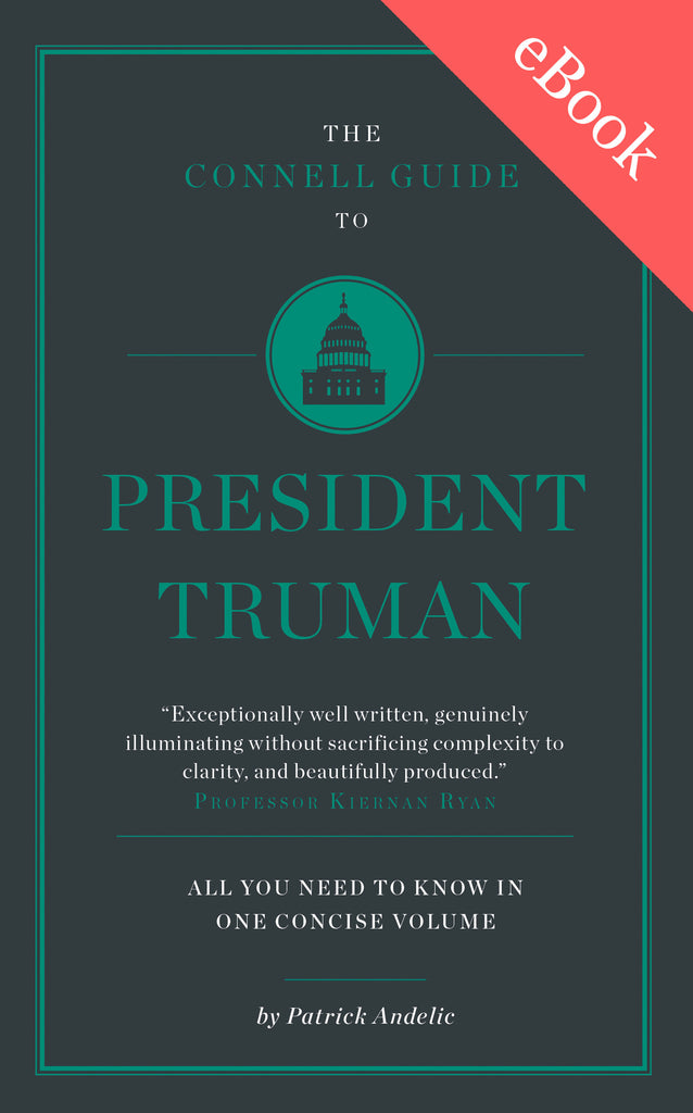 The Connell Short Guide to President Truman - AVAILABLE NOW!