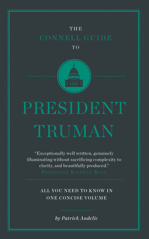 The Connell Short Guide to President Truman - RELEASE DATE 28 FEBRUARY 2017
