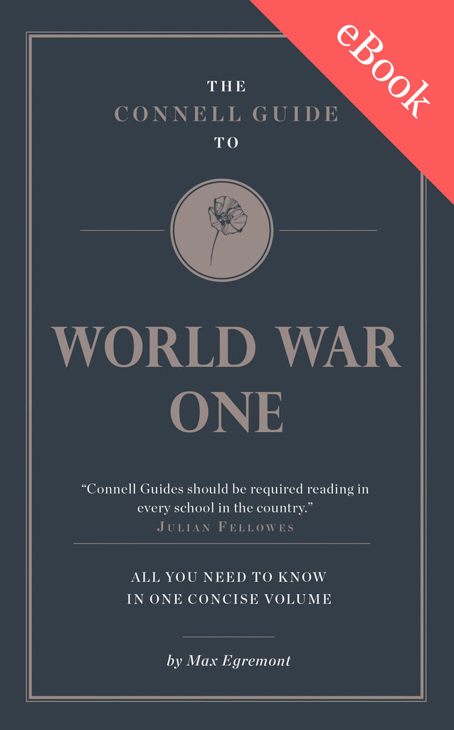 The Connell Guide to World War One - AVAILABLE NOW!