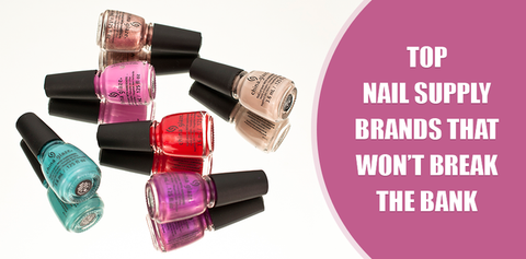Top Nail Supply Brands That Won't Break the Bank