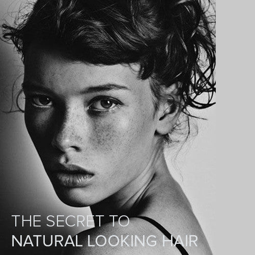 THE SECRET TO NATURAL LOOKING HAIR