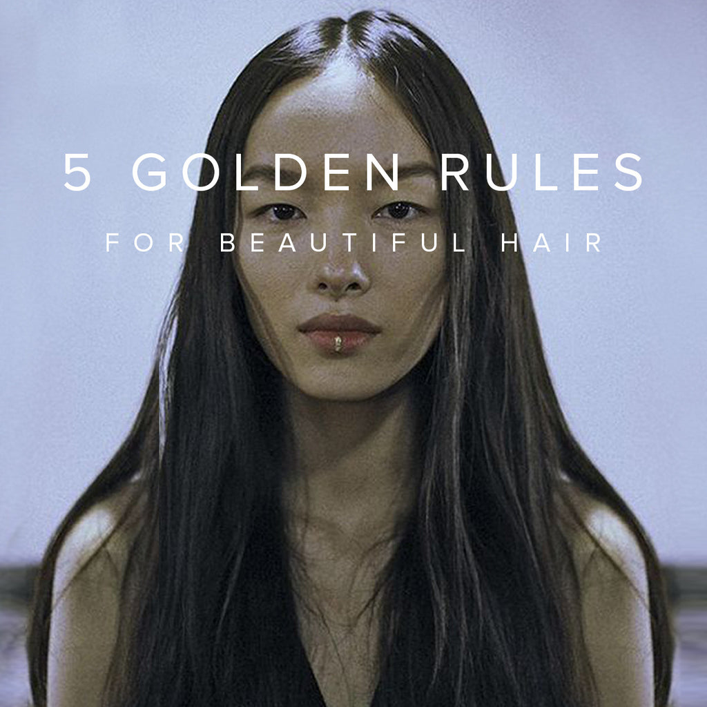 5 Golden Rules for Beautiful Hair