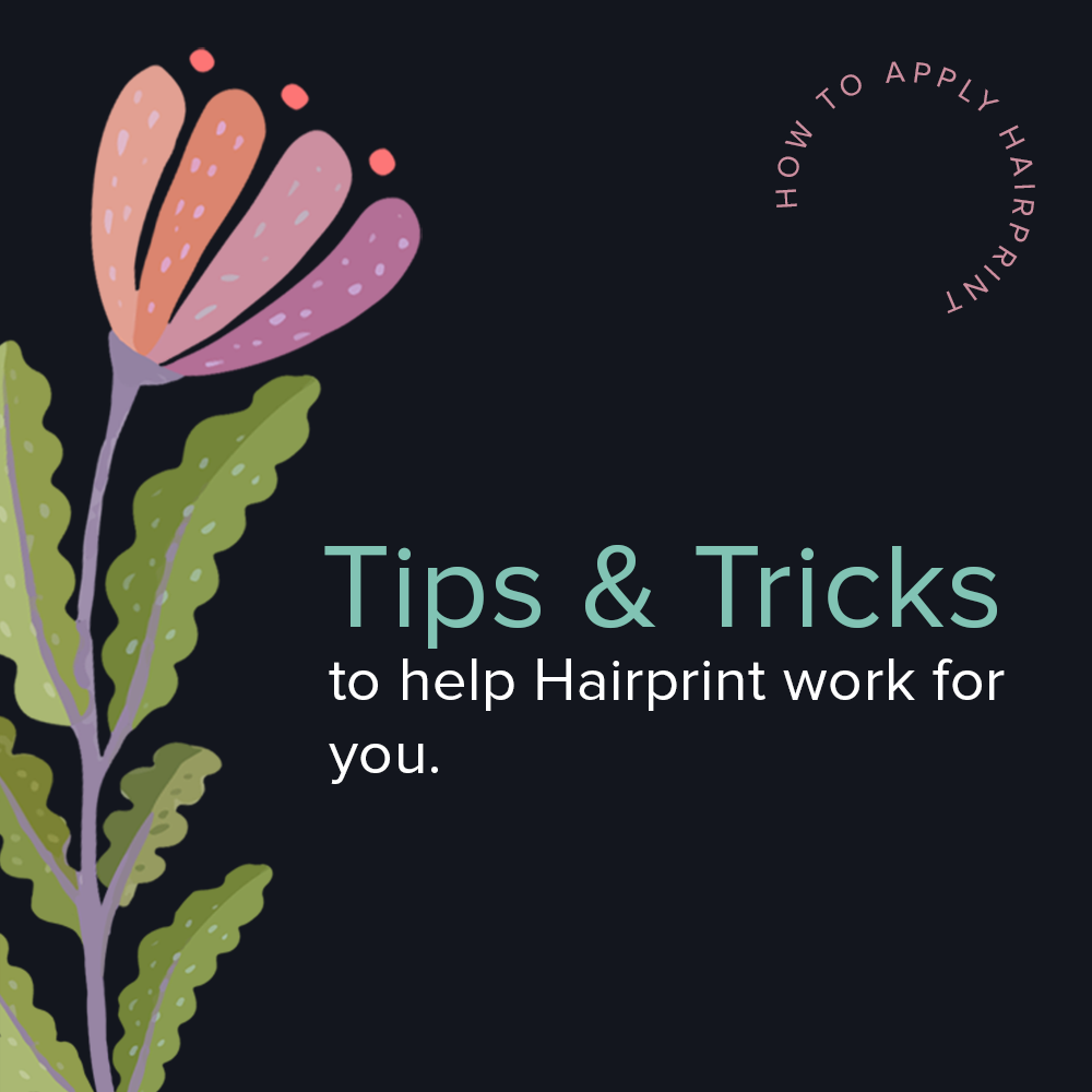How to Help Hairprint Work For You