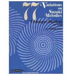 77 Variations on Suzuki Melodies: Technique Builders for Violin (by William Starr)