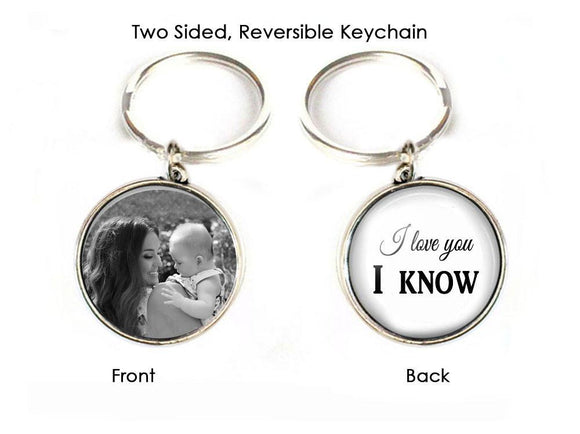 I love you I know Keychain, Mother Daughter Son 2 Sided Photo Keychain - Jewelrylized.com