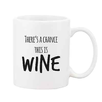 There's A Chance This Is Wine Mug - Promofix Gifts