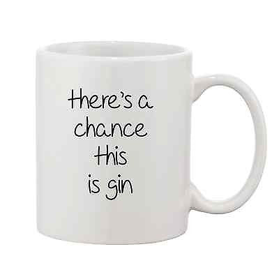 There's A Chance This Is Gin Mug - Promofix Gifts