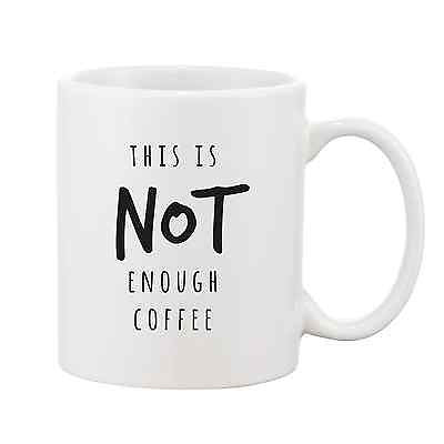 This Is Not Enough Coffee Mug - Promofix Gifts