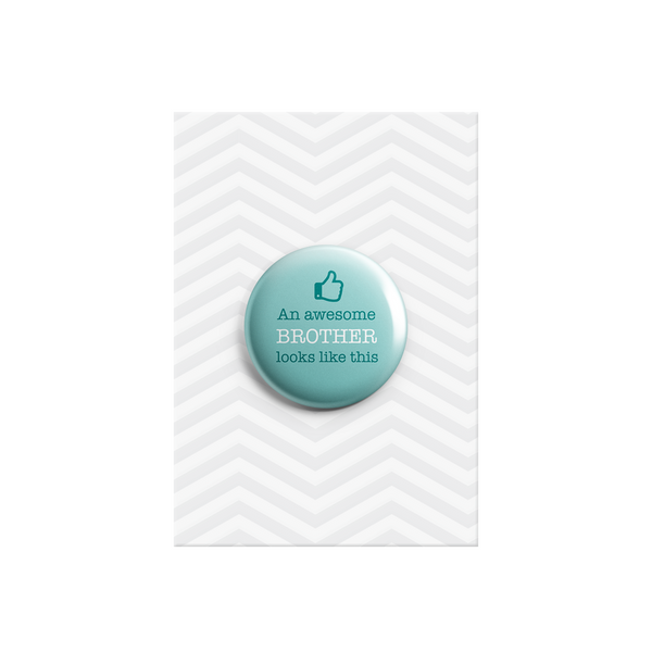 An Awesome Brother Looks Like This Button Badge 38mm - Promofix Gifts   - 1
