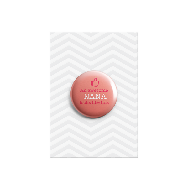 An Awesome Nana Looks Like This Button Pin Badge 38mm - Promofix Gifts   - 1