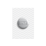Mother of the Bride Button Badges 38mm - Promofix Gifts   - 9