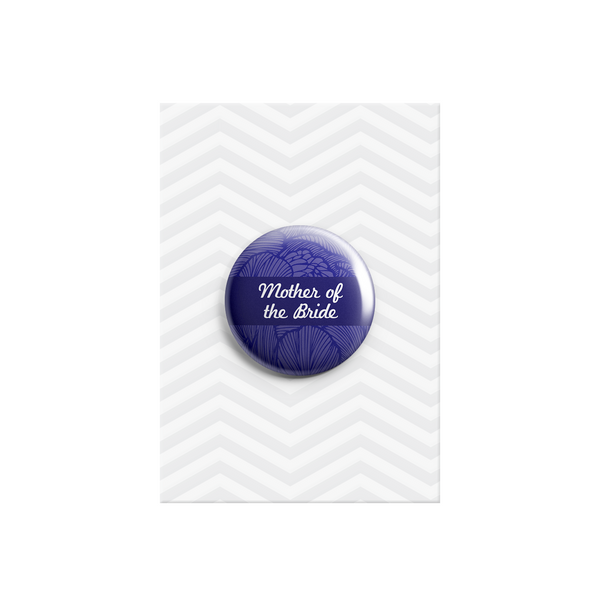 Mother of the Bride Button Badges 38mm - Promofix Gifts   - 1