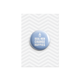 Real Men Change Nappies Button Badge 38mm - Promofix Gifts   - 1