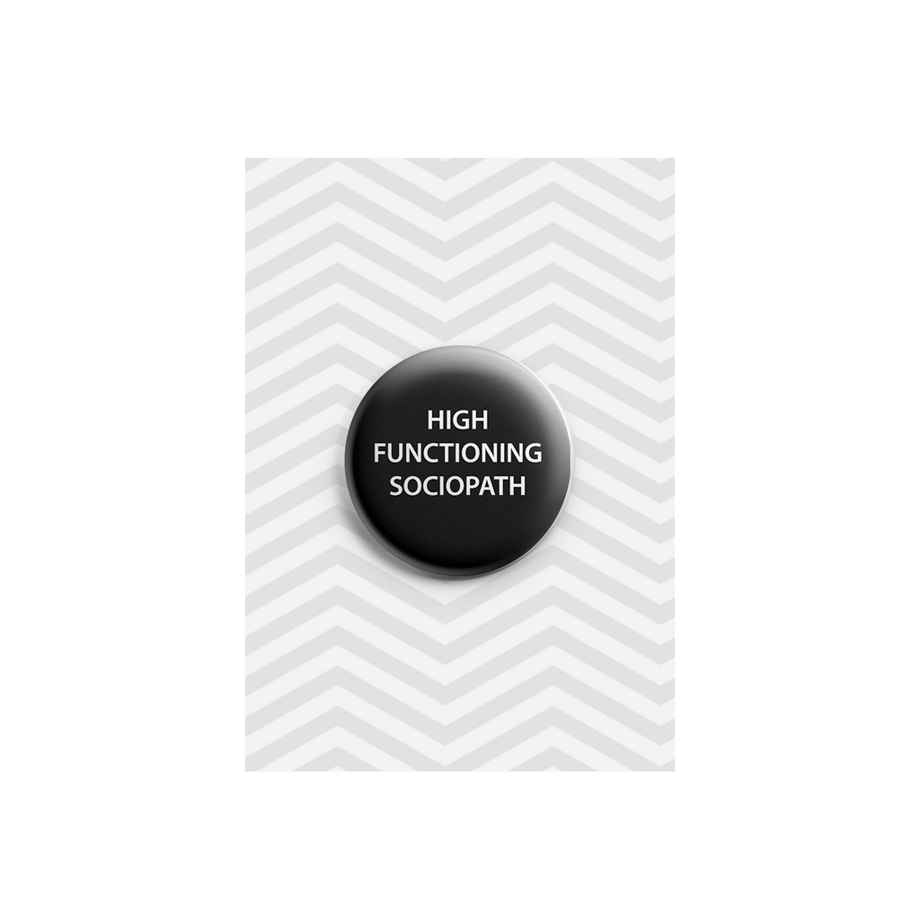 High Functioning Sociopath Button Badge 38mm High Functioning Sociopath  Button Badge 38mm