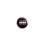I've Been Locked Button Badge 38mm - Promofix Gifts   - 2