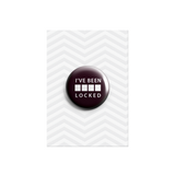 I've Been Locked Button Badge 38mm - Promofix Gifts   - 1
