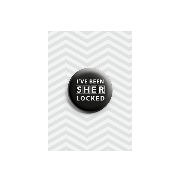 I've Been Sher-Locked Button Badge 38mm - Promofix Gifts   - 1