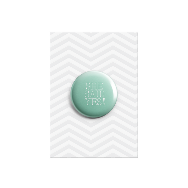 She Said Yes Button Badge 38mm - Promofix Gifts   - 5
