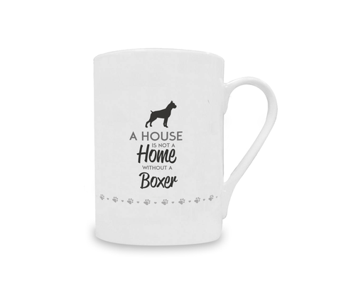 A House is Not a Home Without a Boxer China Mug