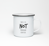 This is Not Enough Coffee Enamel Mug - Promofix Gifts