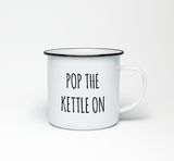 Pop the Kettle on Enamel Mug - Promofix Gifts
