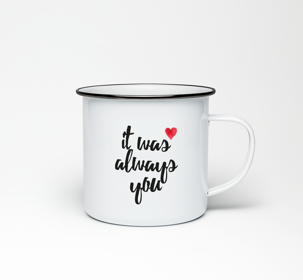 It Was Always You Enamel Mug - Promofix Gifts