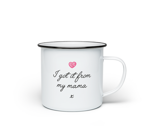 I Got It From My Mama Enamel Mug