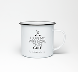 I Love My Wife More Than Golf Enamel Mug