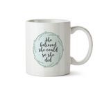 She Believed She Could Mug - Promofix Gifts