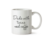 Dads with Twins Need Coffee Mug - Promofix Gifts