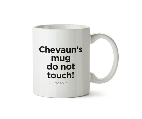 *Your Name*'s Mug, Do Not Touch! Ceramic Mug
