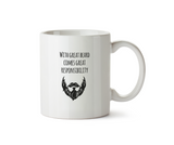 With Great Beard Comes Great Responsibility Mug - Promofix Gifts