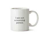 I am not a morning person Ceramic Mug - Promofix Gifts