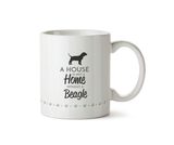 A House is Not a Home Without a Beagle Ceramic Mug