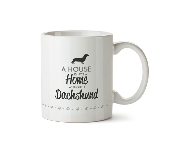 A House is Not a Home Without a Dachshund Ceramic Mug