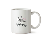 I Love You Mummy Ceramic Mug