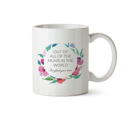 I'm Glad You're Mine Mothers Day Mug