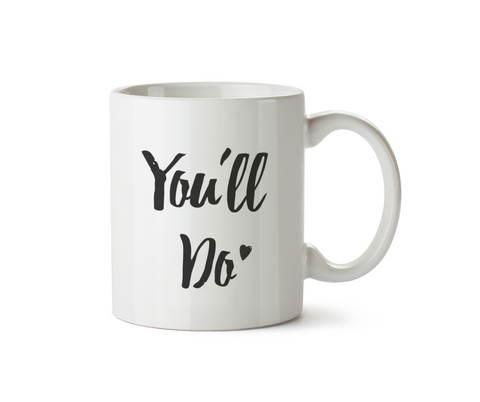 You'll Do Mug - Promofix Gifts