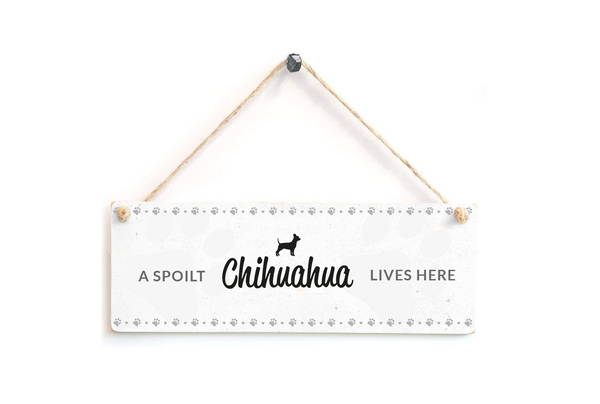 A Spoilt Chihuahua Lives Here Door Plaque