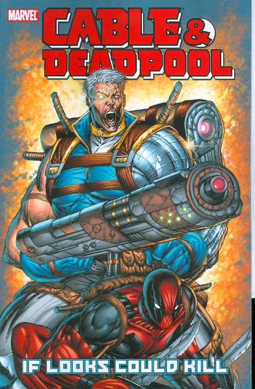 CABLE DEADPOOL TP VOL 01 IF LOOKS COULD KILL