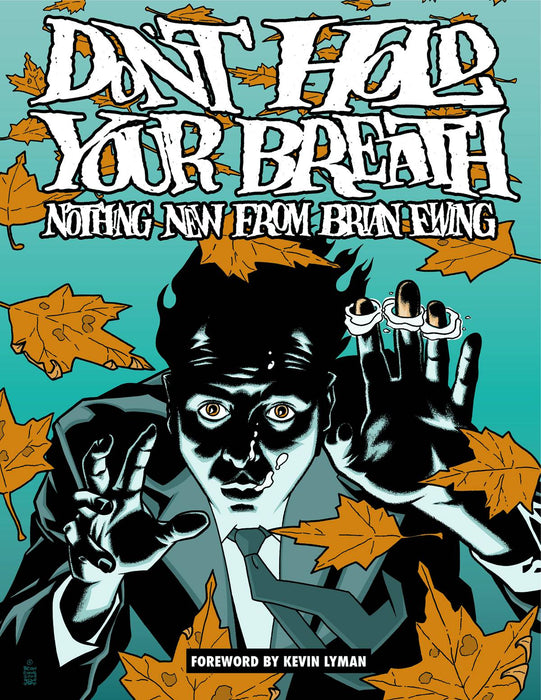DONT HOLD BREATH NOTHING NEW FROM BRIAN EWING HC