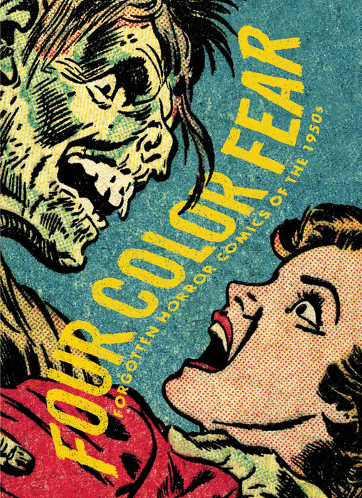 Four Color Fear Forgotten Horror Comics 1950s
