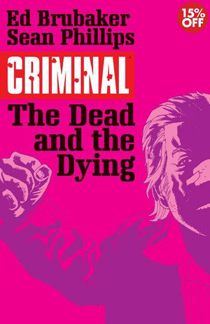 Criminal Vol 03 The Dead And The Dying