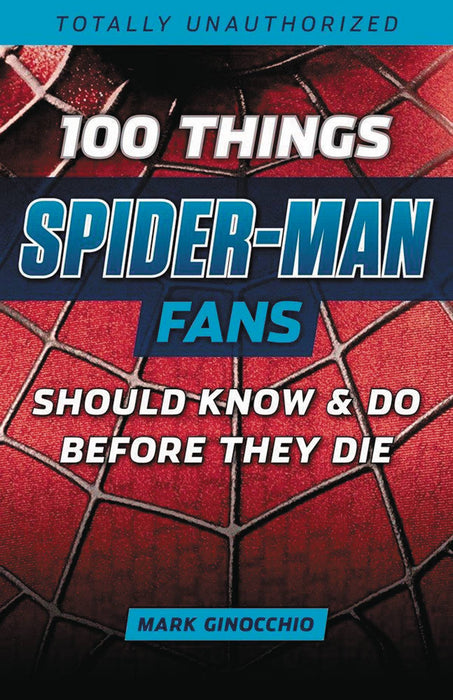 100 THINGS SPIDER-MAN FANS SHOULD KNOW DO BEFORE THEY DIE