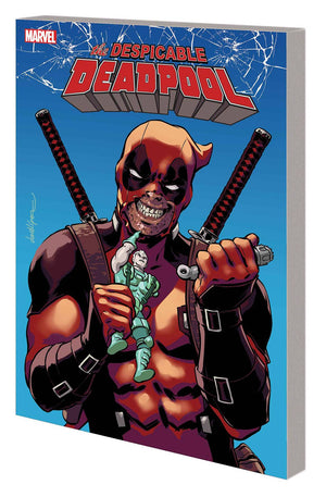 DESPICABLE DEADPOOL TP VOL 01 DEADPOOL KILLS CABLE