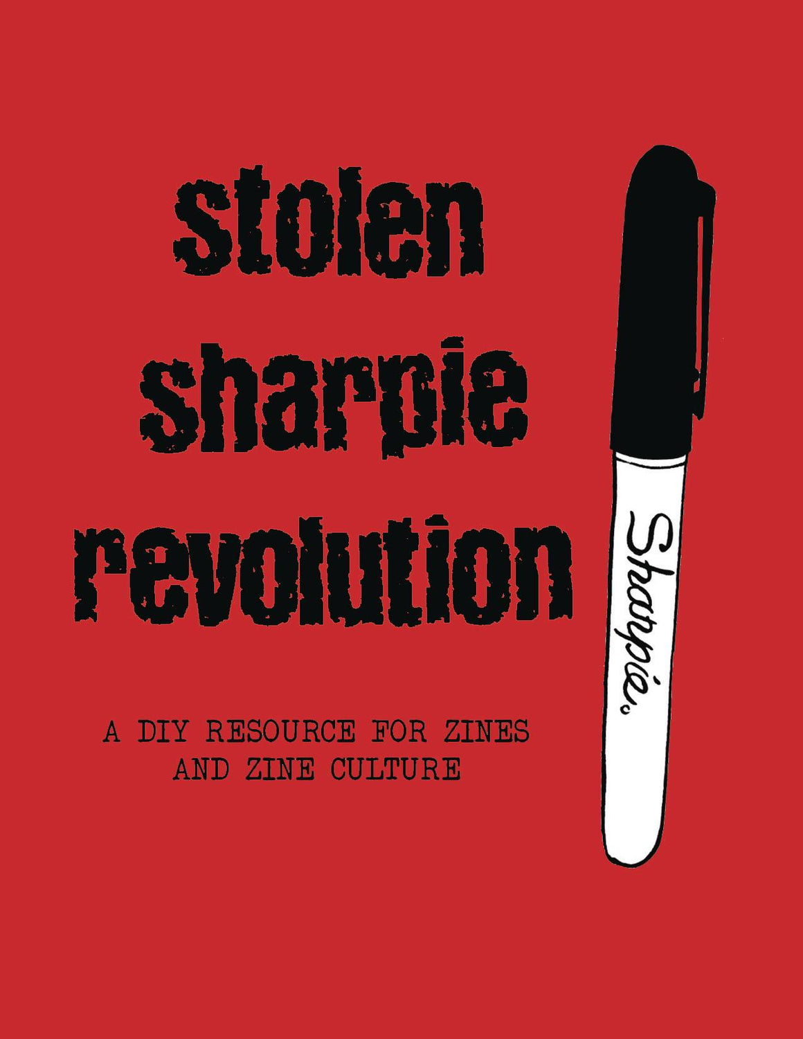 STOLEN SHARPIE REVOLUTION SC DIY RESOURCE FOR ZINES