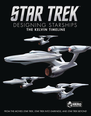 STAR TREK DESIGNING STARSHIPS HC VOL 03 KELVIN TIMELINE