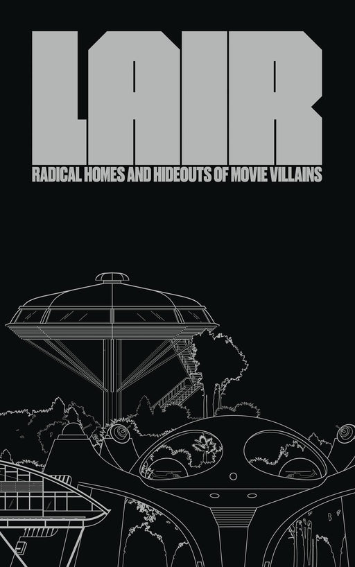Lair Radical Homes & Hideouts of Movie Villains